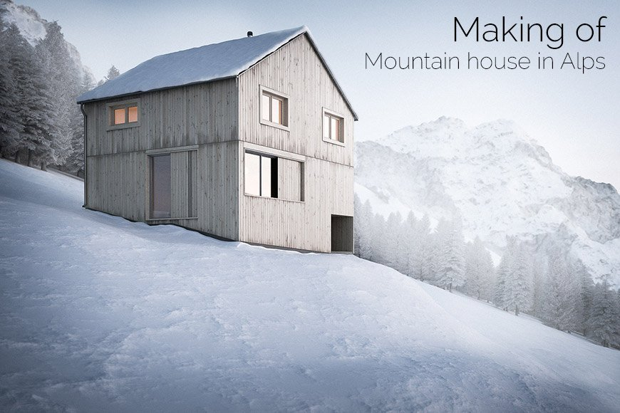 Making of Mountain house in Alps